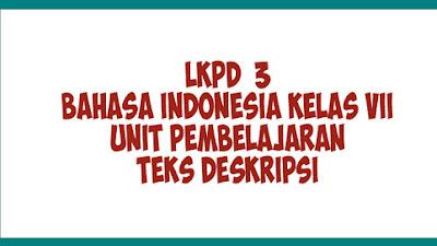 LKPD 3 | LKPD Bahasa Indonesia Kelas 7 Kurikulum 2013