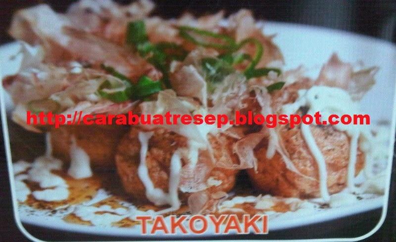 Resep Kue Jepang Takoyaki: CARA MEMBUAT TAKOYAKI SEDERHANA ASLI JEPANG