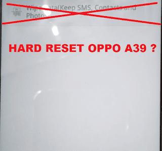 cara hard reset oppo a39 cph1605 menggunakn flashtool