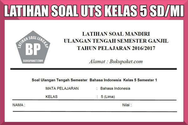 Kumpulan Latihan Soal UTS Kelas 5 SD/MI Semester 1/2 Lengkap