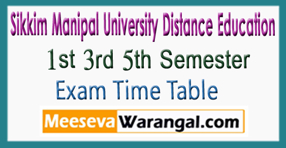 SMUDE Sikkim Manipal University Distance Education UG PG 1st 3rd 5th Semester Exam Time Table 2017