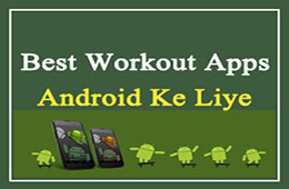 Best Workout Apps On Android   Body Fitness Ke Liye Upayogi