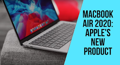 MacBook Air 2020: Apple's New Product
