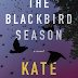 The Blackbird Season by Kate Moretti Review