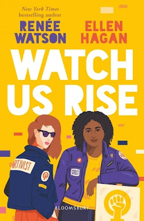 Watch Us Rise by Renée Watson and Ellen Hagan