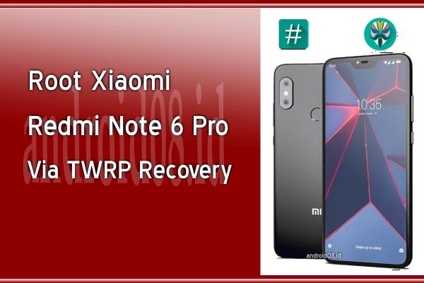 Cara Root Xiaomi Redmi Note 6 Pro (Tulip) Via TWRP