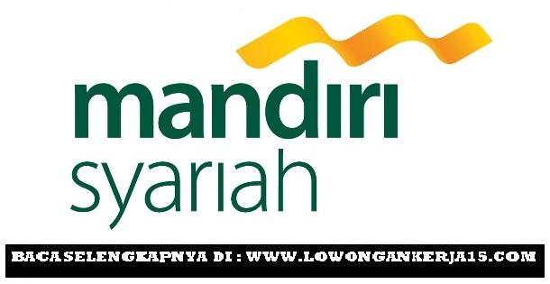 Lowongan Kerja Sharia Funding Executive PT Bank Mandiri Syariah