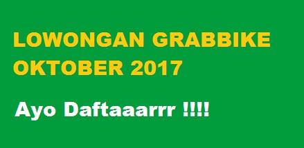 lowongan grabbike oktober 2017, lowongan grab oktober 2017, pendaftaran grabbike oktober 2017, pendaftaran grab oktober 2017