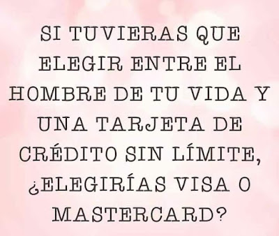 Elegir, hombre de tu vida , tarjeta sin límite, visa, mastercard