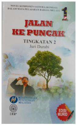 Novel Tingkatan 2 Jalan Ke Puncak Kupasan Novel Laman Komsas Antologi Dan Novel Terkini
