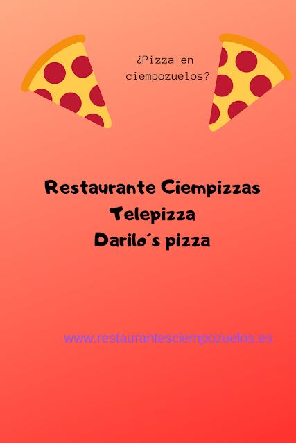 pizzerías en ciempozuelos ciempizzas telepizza darilo´s pizza