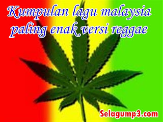 Download Lagu Malaysia Paling Enak Versi Reggae Full Album Mp3 Top Hits