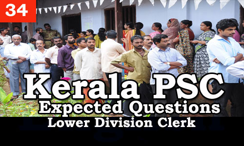 Kerala PSC - Expected/Model Questions for LD Clerk - 34