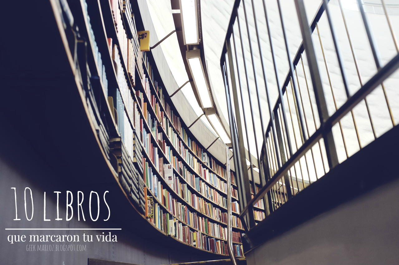 Reto: 10 libros que marcaron tu vida
