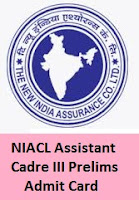 NIACL Assistant Cadre III Prelims Admit Card