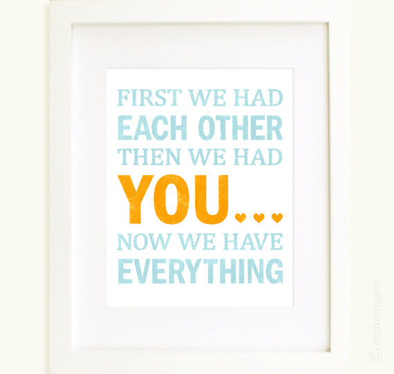 first we had each other then we had you now we have everything picture frame