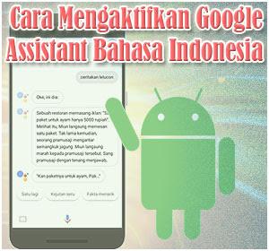 Cara Mengaktifkan Google Assistant Bahasa Indonesia Di Smartphone Android