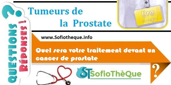 Quel sera votre traitement devant un cancer de prostate ?