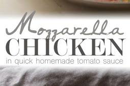 30 Minute Mozzarella Chicken in Homemade Tomato Sauce