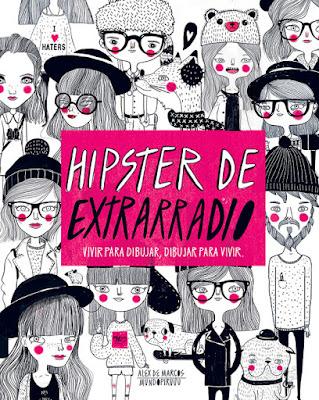 LIBRO - Hipster de extrarradio  Alex De Marcos | Mundopiruuu (Lunwerg - 17 mayo 2016)  Edición papel & digital ebook kindle  Comprar en Amazon España