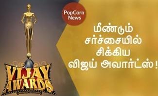 Controversy behind Vijay Awards continues!