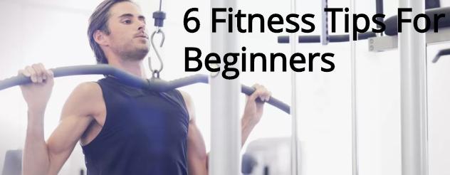 6 Fitness Tips For Beginners