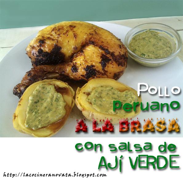 Pollo peruano a la brasa con salsa de aji verde La Cocinera Novata receta plato gastronomia peruana Peru asado horno aves