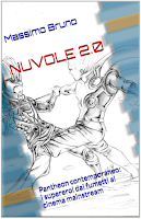 Nuvole 2.0 Pantheon Contemporaneo ! I supereroi dai fumetti al cinema mainstream