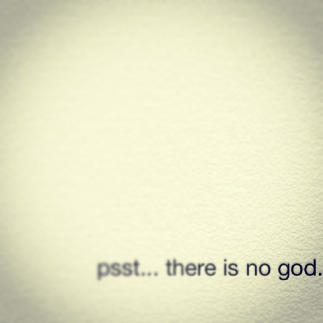 Pssst... There is no god Quote Picture