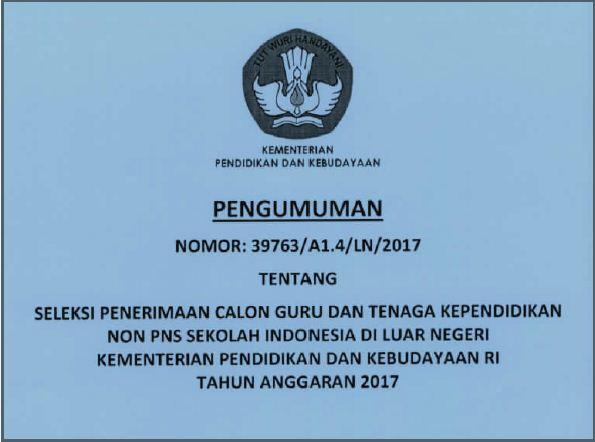 Informasi Seleksi Penerimaan Calon Guru dan Tenaga Kependidikan Non PNS Sekolah Indonesia di Luar Negeri Tahun 2017