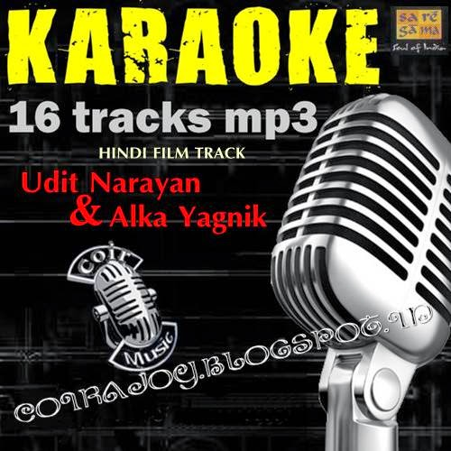 Coir: Udit Narayan & Alka Yagnik - 16 TRACKS MP3 - Hindi Film Karaoke