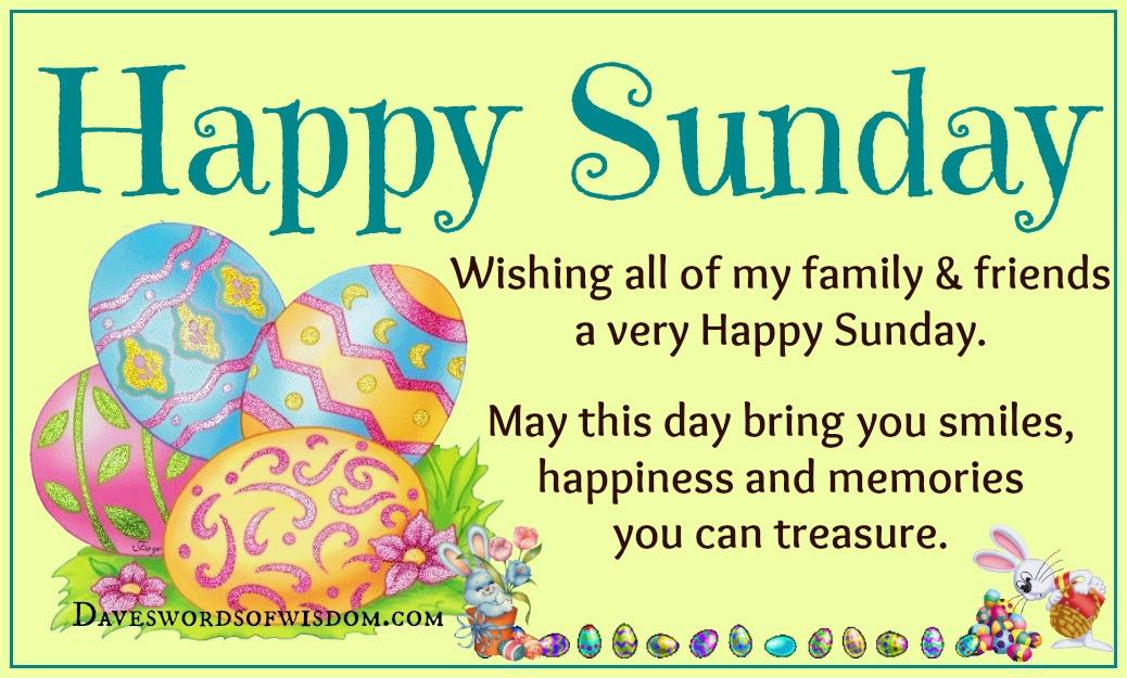 Daveswordsofwisdom.com: Have A Happy Sunday