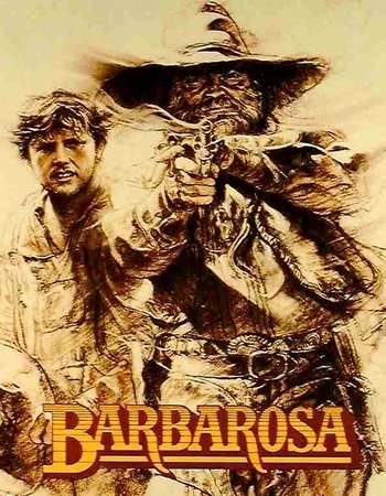 Poster Of Barbarosa 1982 Dual Audio 300MB BRRip 480p Free Download Watch Online downloadhub.net