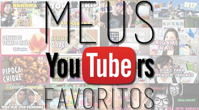 Meus Youtubers Favoritos