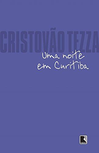 Uma noite em Curitiba - Cristovão Tezza