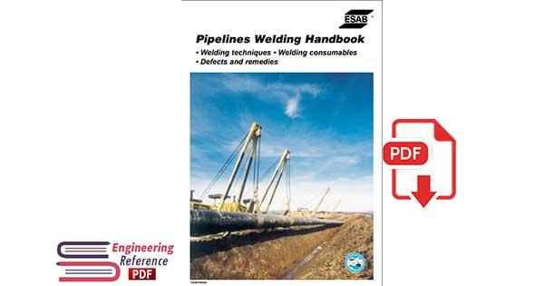 Pipelines Welding Handbook: Welding Techniques, Welding Consumables, Defects and Remedies
