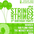 Strings and Things 3rd Birthday Event - Studio 2 Parr Street Liverpool