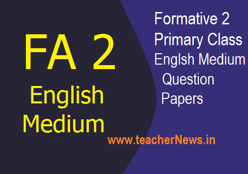 FA 2 EM Question Papers for Primary Classes – English Medium Questions