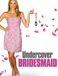 Undercover Bridesmaid   Bmovies