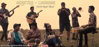 Chord Kunci Gitar SKASTRA LINIMASA Kord