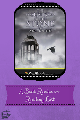 The House of the Stone  by Amy Ewing  a Book Review on Reading List