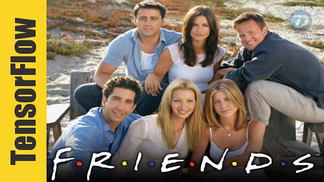TensorFlow do Google consegue criar novos episódios de Friends