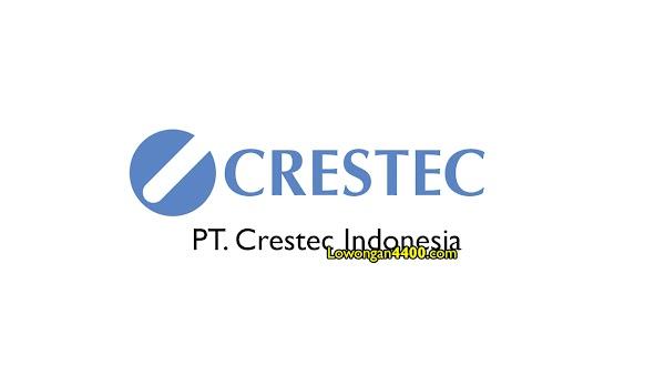 Lowongan Kerja PT. Crestec Indonesia Cikarang 2020