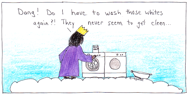 "Cartoon showing God (wearing purple robe and gold crown) standing on a cloud, in front of a washer and dryer. The detergent box on top says ""Snow White"". God says, ""Dang! Do I have to wash those whites again?! They never seem to get clean..."". Cartoon by rob goetze"