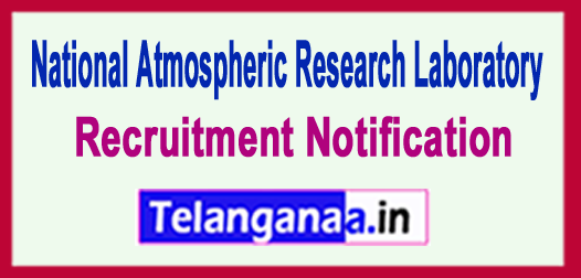 NARL National Atmospheric Research Laboratory Recruitment Notification 2017