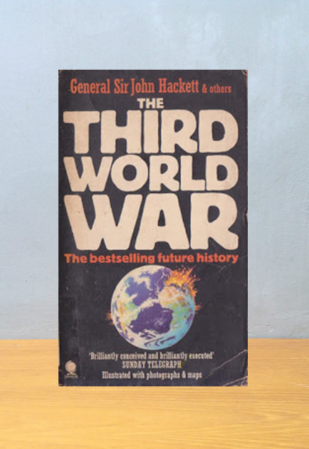 THE THIRD WORLD WAR, General Sir John Hackett