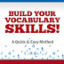 Build Your Vocabulary Skills a Quick and Easy Method