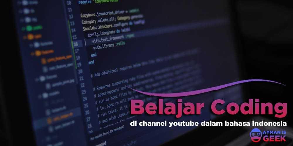 5 Channel Youtube Belajar Coding dalam Bahasa Indonesia Terbaik dan Terbaru