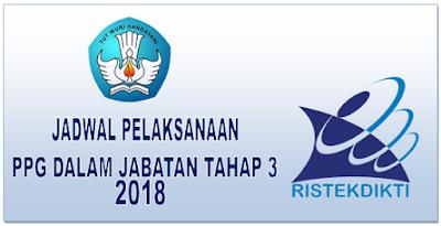 Jadwal Pelaksanaan PPG Dalam Jabatan Tahap 3 Tahun 2018
