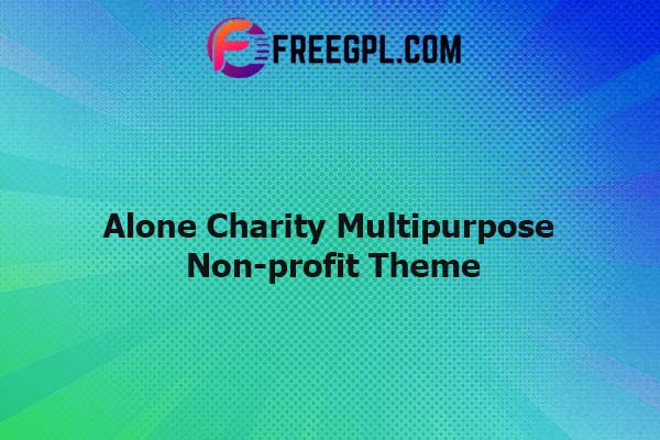 Alone - Charity Multipurpose Non-profit WordPress Theme Nulled Download Free